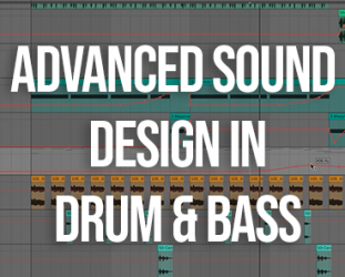 Advanced Sound Design in Drum & Bass