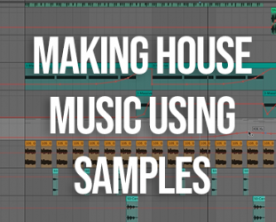 Making House Music Using Samples
